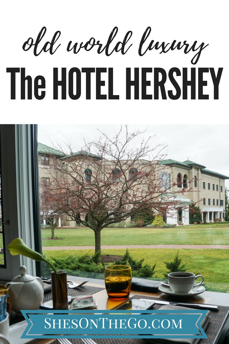 The Hotel Hershey Review - ShesOnTheGo