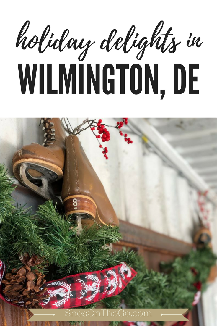 Holiday Delights in Wilmington, DE