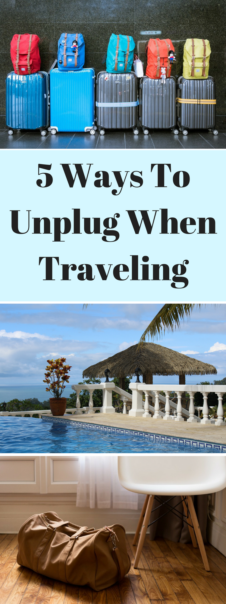 Unplug When Traveling