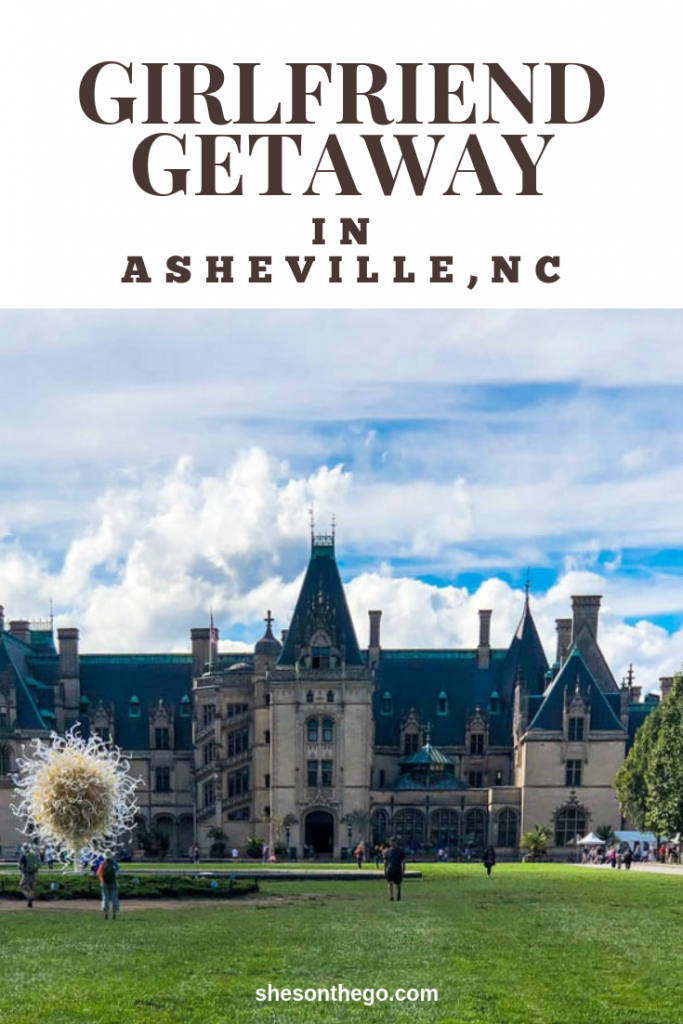 Girlfriend Getaway to Asheville, NC