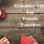 15 Holiday Gifts For Female Travelers
